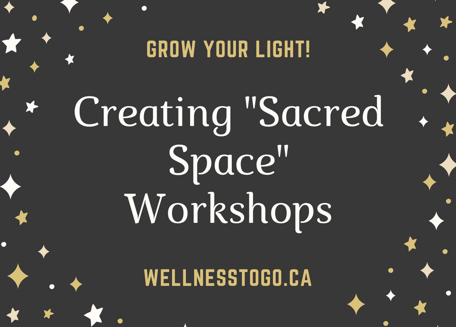 "Creating ""Sacred Space"" Workshops"